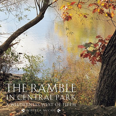 The Ramble in Central Park By McCabe, Robert A. (PHT)